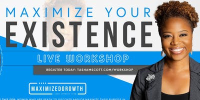 Maximize Your Existence: Live Workshop