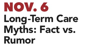Long-Term Care Myths: Fact vs. Rumor