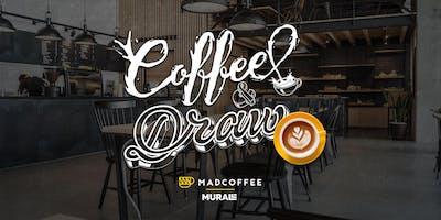 Coffee & Draw | Madcoffee Edition