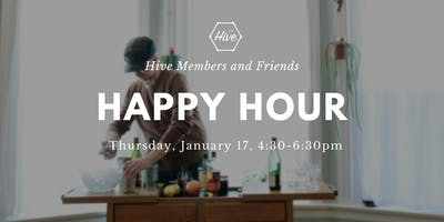 Happy Hour- Hive Members and Friends