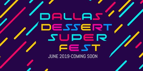 Dallas Dessert Super Fest tickets
