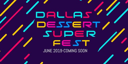 Dallas Dessert Super Fest