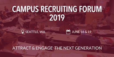 Campus Recruiting Forum 2019 - Seattle, WA