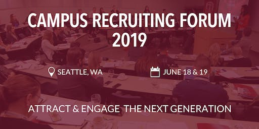Campus Recruiting Forum 2019 - Seattle, WA