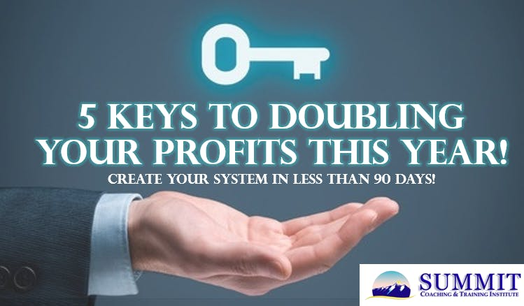 The 5 Keys to DOUBLING your PROFITS this year