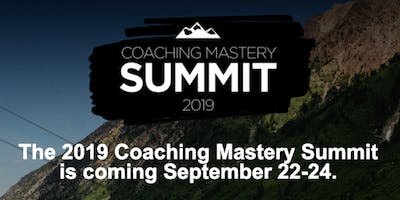 2019 Coaching Mastery Summit - Snowbird Resort, UT
