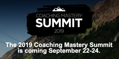 2019 Coaching Mastery Summit - Snowbird Resort, UT tickets
