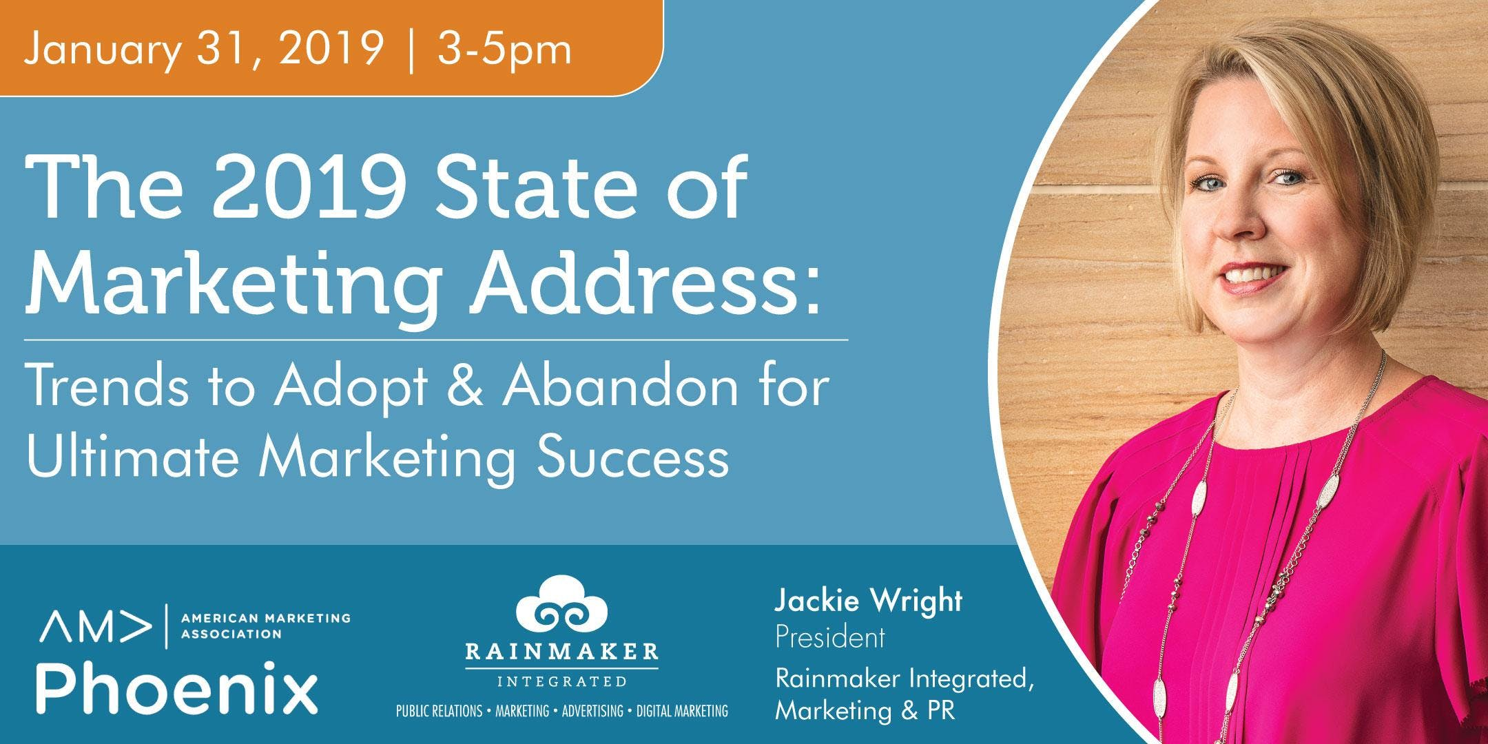 State of Marketing Address 2019: Trends to Adopt & Abandon for Ultimate Marketing Success