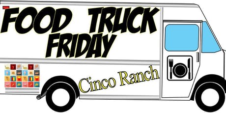 Cinco Ranch Food Truck Friday tickets