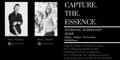 Capture. The. Essence. Wedding Workshop