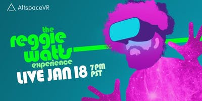 Free Reggie Watts Show in Virtual Reality