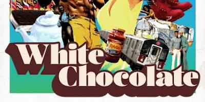White Chocolate 3  Year Anniversary Show!