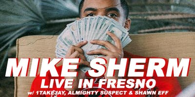 MIKE SHERM & FRIENDS IN FRESNO, CA (ALL AGES)