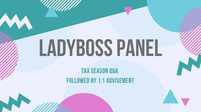 Ladyboss Financial Advisement Panel - Tax Season Q & A