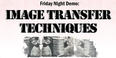 Friday Night Demo: Image Transfer Techniques with Annette Wichmann