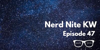 Nerd Nite KW Episode 47