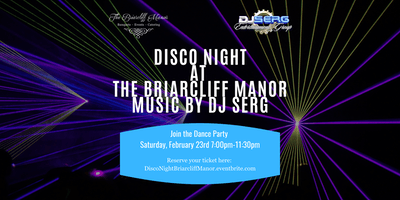 Disco Night at The Briarcliff Manor! Featuring DJ Serg