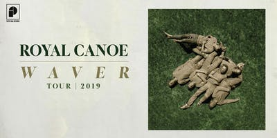 Royal Canoe: Waver Tour