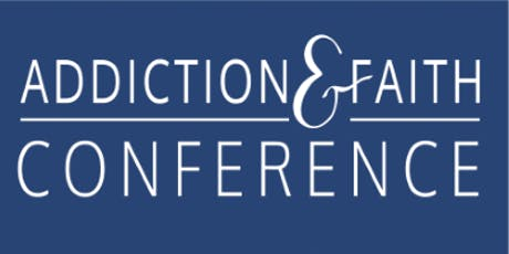 Addiction and Faith Conference 2019 tickets