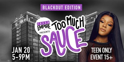 The Black Out: Too Much Sauce Edition