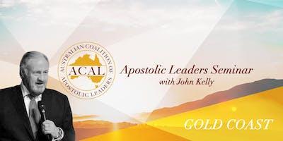 Apostolic Leaders Seminar with John Kelly // Gold Coast