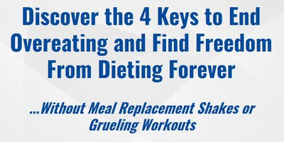 Discover the 4 Keys to End Overeating and Find Freedom From Dieting Forever