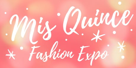 Mis Quince Fashion Expo tickets
