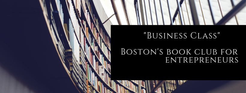 Business Class, Boston's Book Club for Entrep