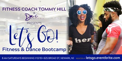 Let's Go! Fitness & Dance Bootcamp (with Fitness Coach Tommy Hill & Life Coach Dee Marshall)