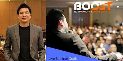 """Seminar Gratis Strategy Berbisnis di Internet """"BOOST"""""""