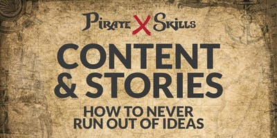 Never Run Out of Content Marketing Ideas | MEETUP | PIRATE SKILLS