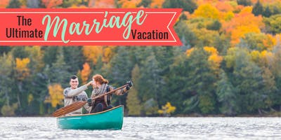 The Ultimate Marriage Vacation 2019