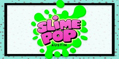 SlimePOP Austin:  A must attend event for all things SLIME!