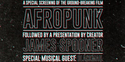 An Afro-Punk Film Screening & Presentation with  Creator James Spooner