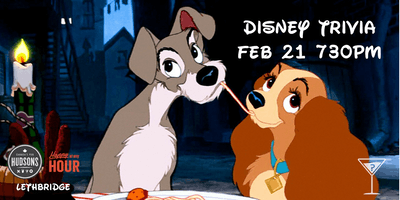 Disney Trivia - Hudsons Lethbridge Feb 21st 730pm