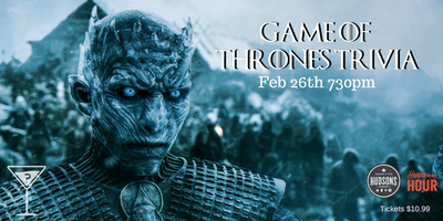 Game Of Thrones Trivia - Hudsons Saskatoon Feb 26th 730pm