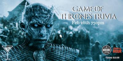 Game Of Thrones Trivia - Hudsons Lethbridge Feb 28th 730pm