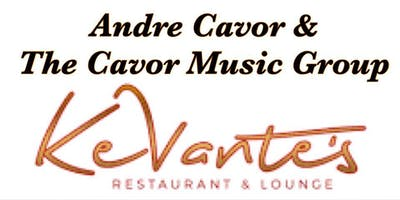 National Recording Artist Andre Cavor & The Cavor Music Group at Kevante's