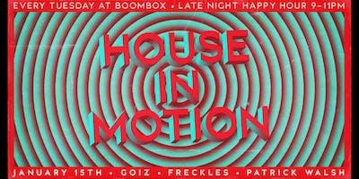House In Motion feat. Goiz & Freckles