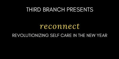 Reconnect: Revolutionizing Self Care in the New Year