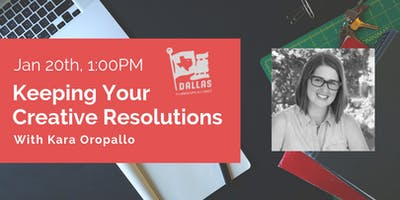 Keeping Your Creative Resolutions W/ Kara Oropallo