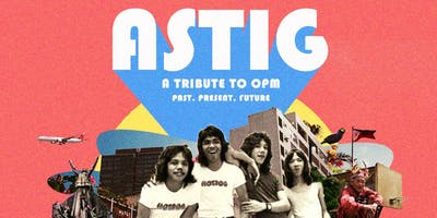 ASTIG: A Tribute to OPM [SPECIAL GUEST - PROOF]