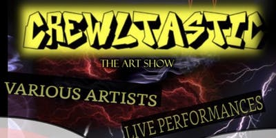 CREWLTATSIC ART SHOW