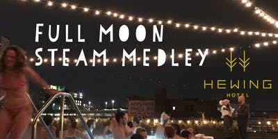 Full Moon Steam Medley at the Hewing Hotel