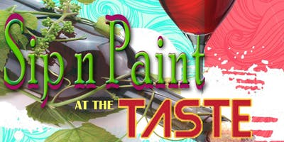 Sip 'n Paint at the TASTE