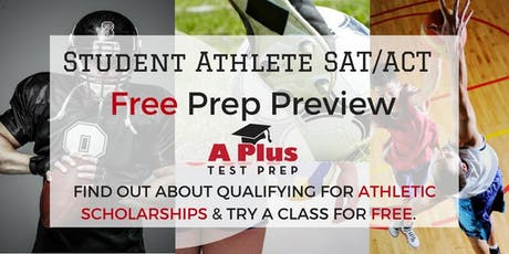 Student Athlete SAT/ACT Free Prep Preview. July 17 tickets