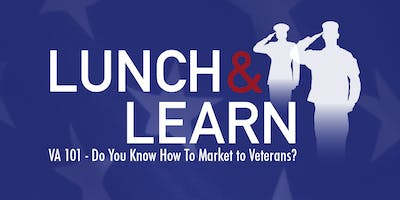 VA 101 - Do You Know How To Market to Veterans?