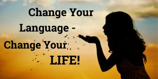 Change Your Language Change Your Life - Workshop