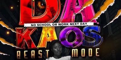 DA KAOS BEAST MODE :: NO SCHOOL OR WORK NEXT DAY