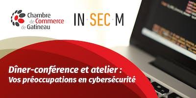 Dîner-conférence et atelier : vos préoccupations en cybersécurité